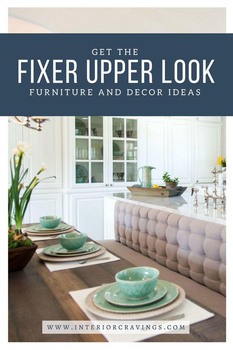 GET THE FIXER UPPER LOOK: FURNITURE AND DECOR IDEAS ...