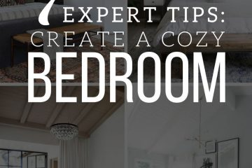 7 EXPERT TIPS: CREATE A COZY BEDROOM