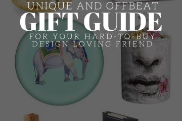 UNIQUE AND OFFBEAT GIFT IDEAS FOR YOUR HARD-TO-BUY DESIGN LOVING FRIEND