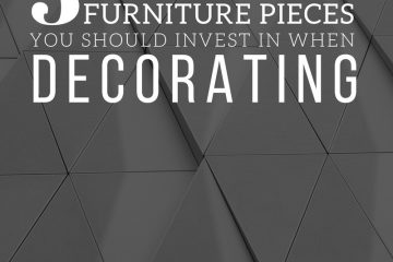 3 PIECES YOU SHOULD INVEST IN WHEN DECORATING